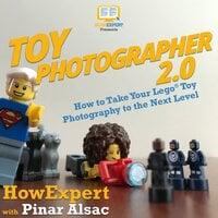 Toy Photographer 2.0 - HowExpert, Pinar Alsac