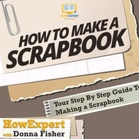 How to Make a Scrapbook - HowExpert, Donna Fisher