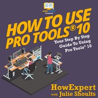 How to Use Pro Tools 10 - HowExpert, Mitch Meier
