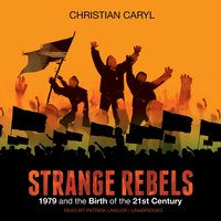 Strange Rebels - Christian Caryl