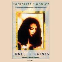 Catherine Carmier - Ernest J. Gaines