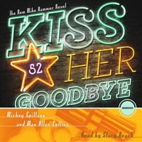 Kiss Her Goodbye - Max Allan Collins, Mickey Spillane