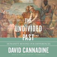 The Undivided Past - David Cannadine