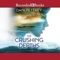 The Crushing Depths - Dani Pettrey