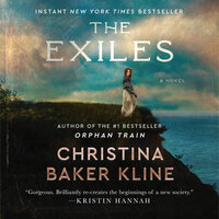 The Exiles: A Novel - Christina Baker Kline