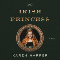 The Irish Princess: A Novel - Karen Harper