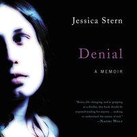 Denial: A Memoir - Jessica Stern