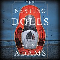The Nesting Dolls: A Novel - Alina Adams