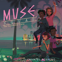Muse Squad: The Cassandra Curse - Chantel Acevedo