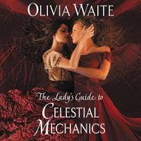 The Lady's Guide to Celestial Mechanics: Feminine Pursuits - Olivia Waite