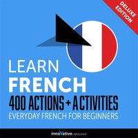 Everyday French for Beginners: 400 Actions & Activities - Innovative Language Learning