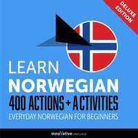 Everyday Norwegian for Beginners: 400 Actions & Activities - Innovative Language Learning