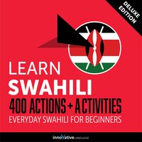 Everyday Swahili for Beginners: 400 Actions & Activities - Innovative Language Learning