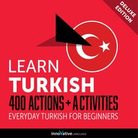 Everyday Turkish for Beginners: 400 Actions & Activities - Innovative Language Learning