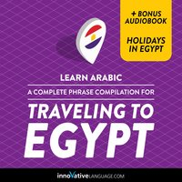 Learn Arabic: A Complete Phrase Compilation for Traveling to Egypt - Innovative Language Learning