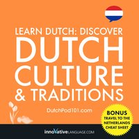 Learn Dutch: Discover Dutch Culture & Traditions - Innovative Language Learning