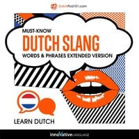 Learn Dutch: Must-Know Dutch Slang Words & Phrases (Extended Version) - Innovative Language Learning