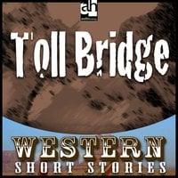 Toll Bridge - Ernest Haycox