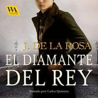 El diamante del Rey - José De La Rosa