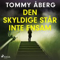 Den skyldige står inte ensam - Tommy Åberg
