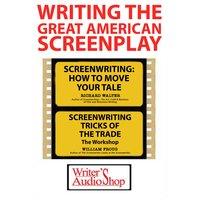 Writing the Great American Screenplay - Richard Walter, William Froug