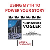 Using Myth To Power Your Story - Christopher Vogler