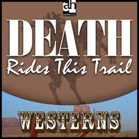 Death Rides this Trail - Steve Frazee