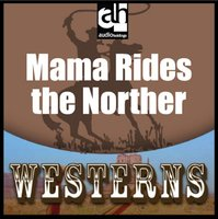 Mama Rides the Norther