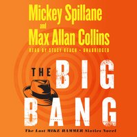 The Big Bang - Max Allan Collins, Mickey Spillane