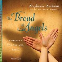 The Bread of Angels - Stephanie Saldana