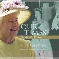 Our Times - A.N. Wilson