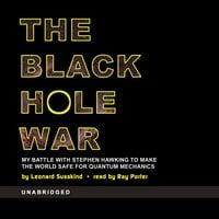 The Black Hole War - Leonard Susskind