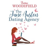 The Jane Austen Dating Agency - Fiona Woodifield