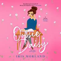Oopsie Daisy - Iris Morland