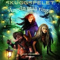 Skuggspelet 1 – Ängeln utan vingar - Maud Mangold