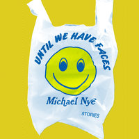 Until We Have Faces - Michael Nye