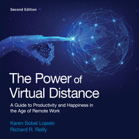 The Power of Virtual Distance: A Guide to Productivity and Happiness in the Age of Remote Work - Karen Sobel Lojeski, Richard R. Reilly