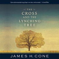 The Cross and the Lynching Tree - James H. Cone