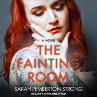 The Fainting Room: A Novel - Sarah Pemberton Strong