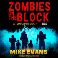 Zombies on The Block: A Temporary Death - Mike Evans