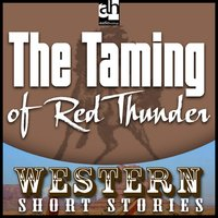 The Taming of Red Thunder - Max Brand