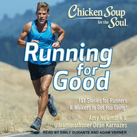 Chicken Soup for the Soul – Running for Good: 101 Stories for Runners & Walkers to Get You Going - Dean Karnazes, Amy Newmark