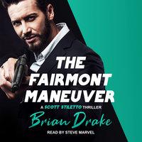 The Fairmont Maneuver - Brian Drake