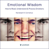 Emotional Wisdom: How to Read, Understand, and Process Emotions - Randy Cornelius