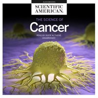 The Science of Cancer - Scientific American