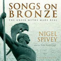 Songs on Bronze - Nigel Spivey