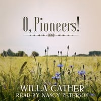 O, Pioneers! - Willa Cather