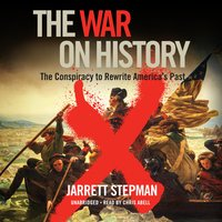 The War on History - Jarrett Stepman