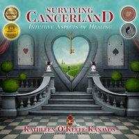 Surviving Cancerland - Kathleen O'Keefe-Kanavos