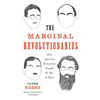 The Marginal Revolutionaries - Janek Wasserman